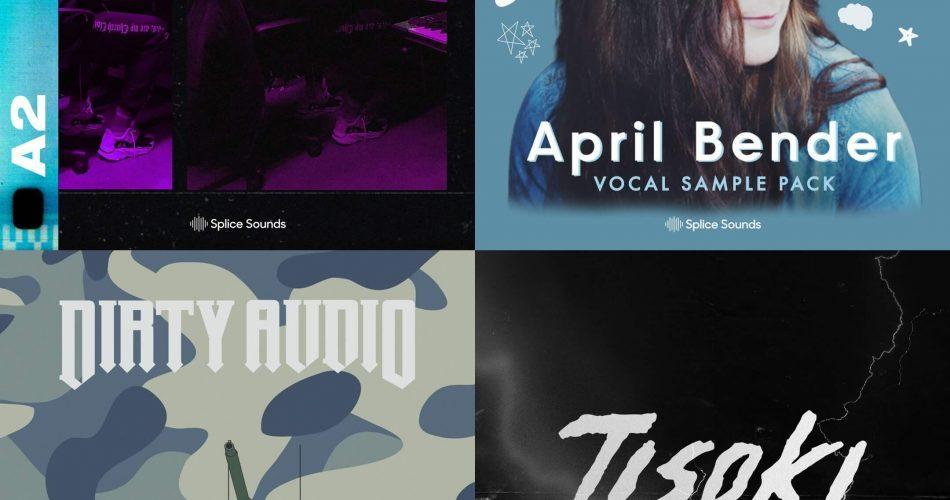 Splice Sounds A2, Arpil Bender, Dirty Audio & Tisoki
