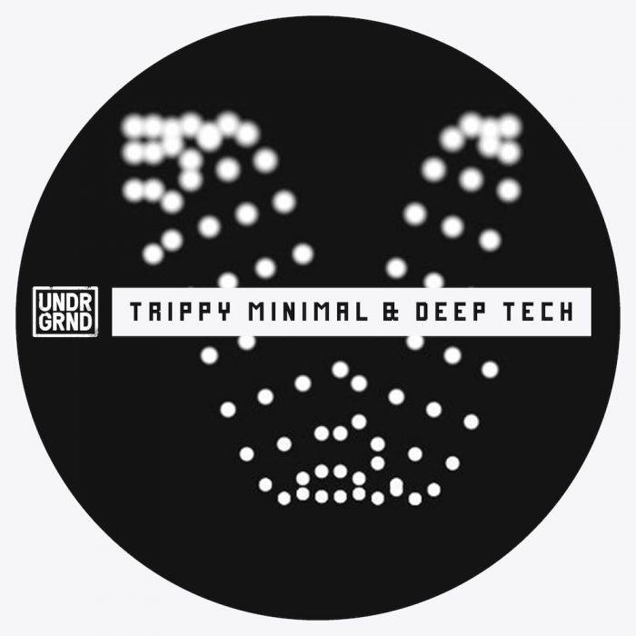 UNDRGRND Trippy Minimal & Deep Tech