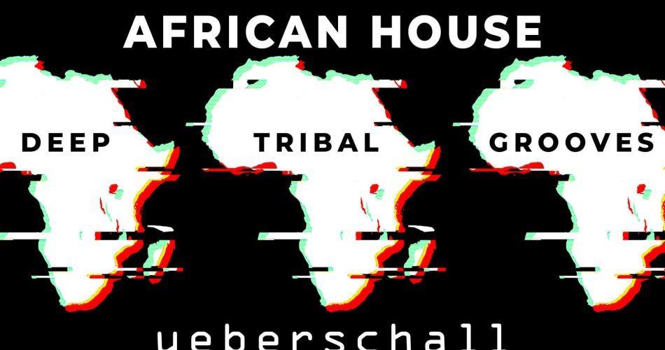 Ueberschall African House feat
