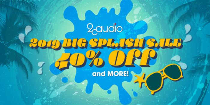 2CAudio 2019 Big Splash Sale