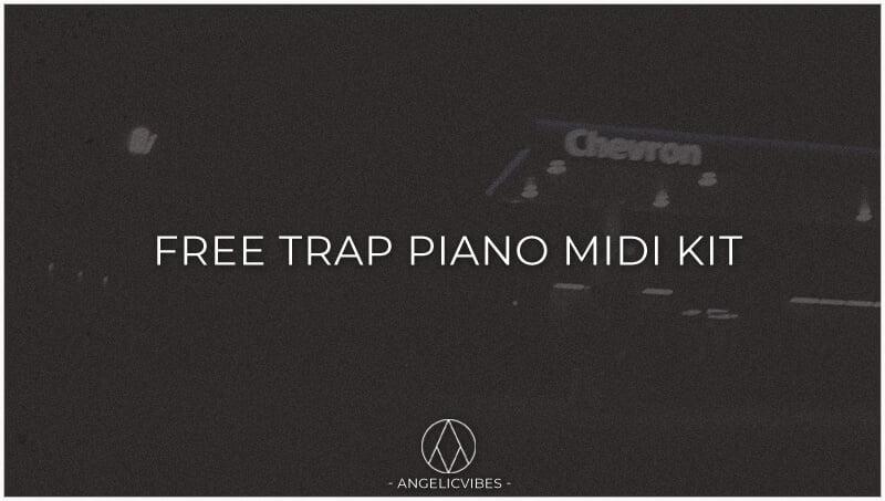 AngelicVibes Free Trap Piano Midi Kit