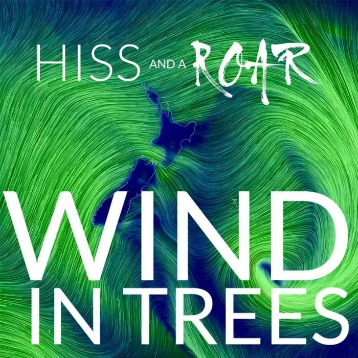 HISS and a ROAR Wind in Trees