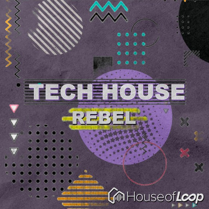 House of Loop Tech House Rebel
