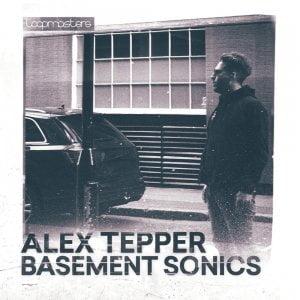 Loopmasters Alex Tepper Basement Sonics