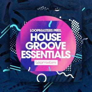 Loopmasters House Groove Essentials