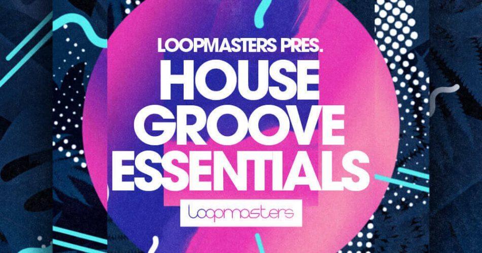 Loopmasters House Groove Essentials