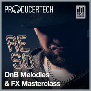 Producertech Reso DnB Melodies & FX Masterclass