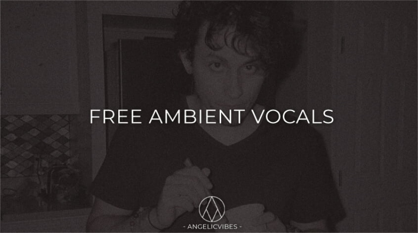 AngelicVibes Free Ambient Vocals