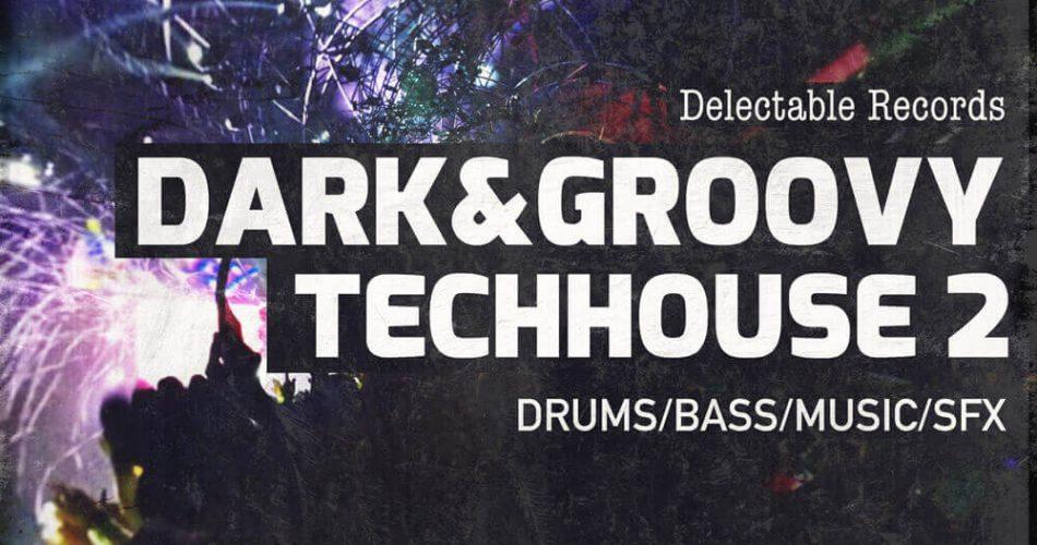 Delectable Dark & Groovy Tech House 2