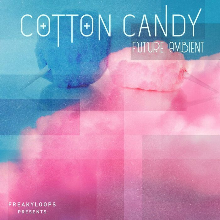 Freaky Loops Cotton Candy Future Ambient