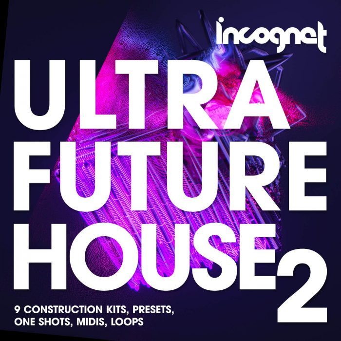 Incognet Ultra Future House Vol 2