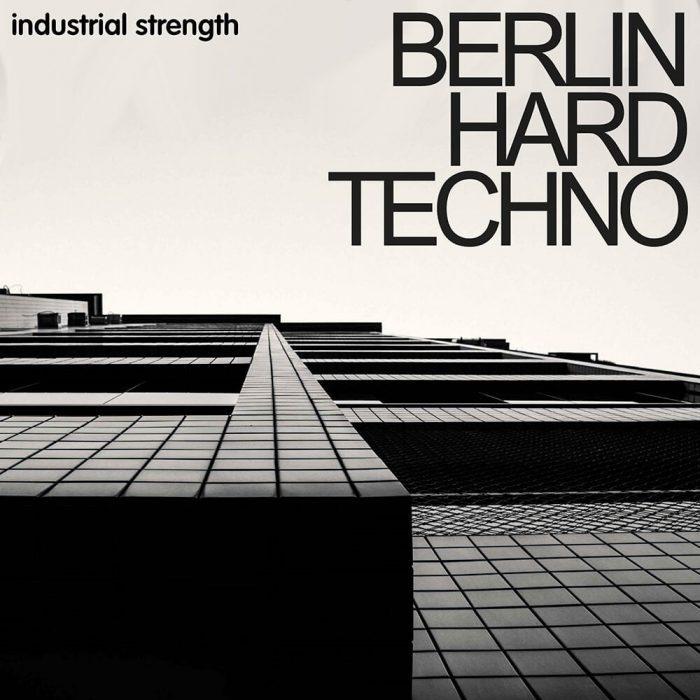 Industrial Strength Berlin Hard Techno