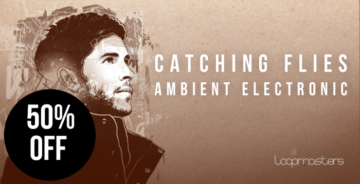 Loopmasters Catching Flies Ambient Electronic Sale