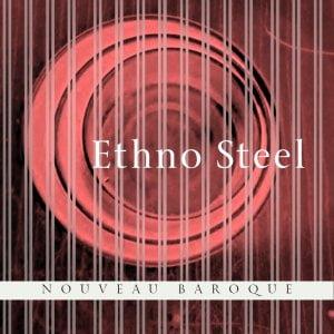 Nouveau Baroque Ethno Steel