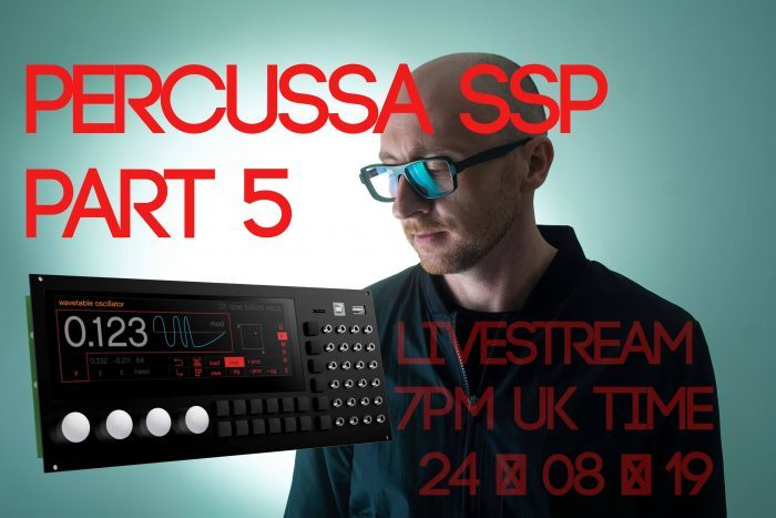 Percussa SSP Live Stream Part 5
