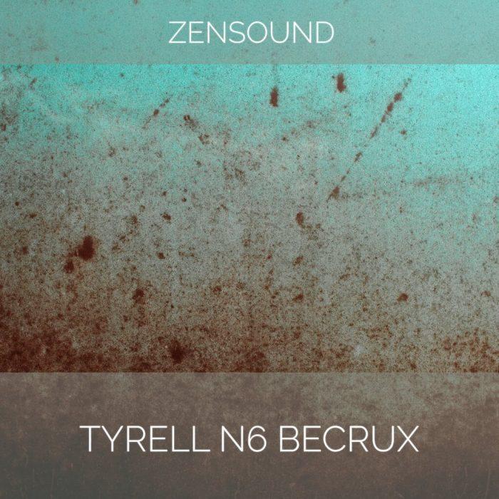 ZenSound Becrux for u he TyrellN6