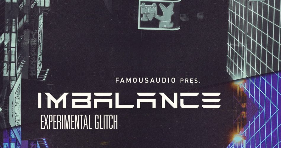 Famous Audio Imbalance Experimental Glitch