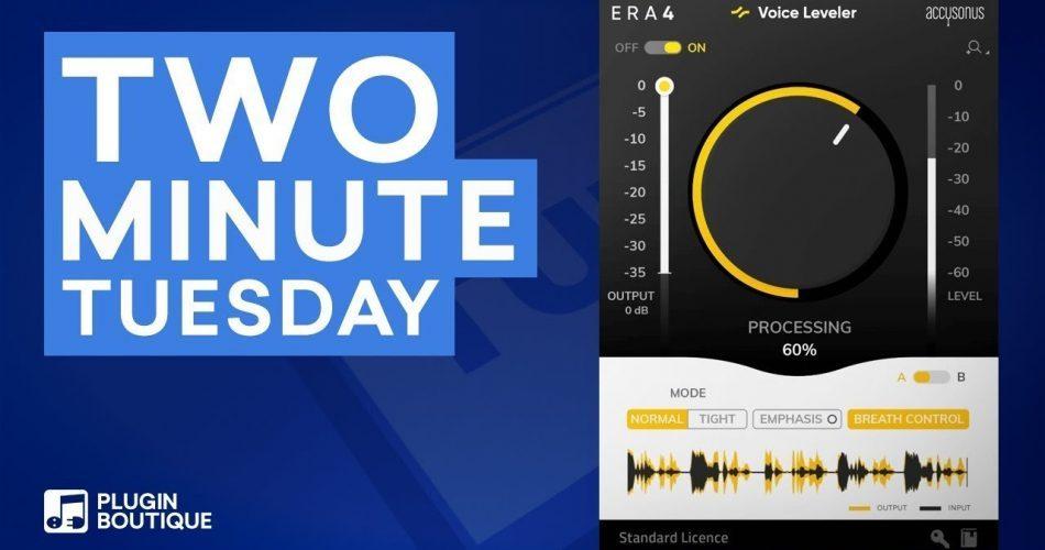 PIB Two Minute Tuesday Accusonus ERA 4 Voice Leveler