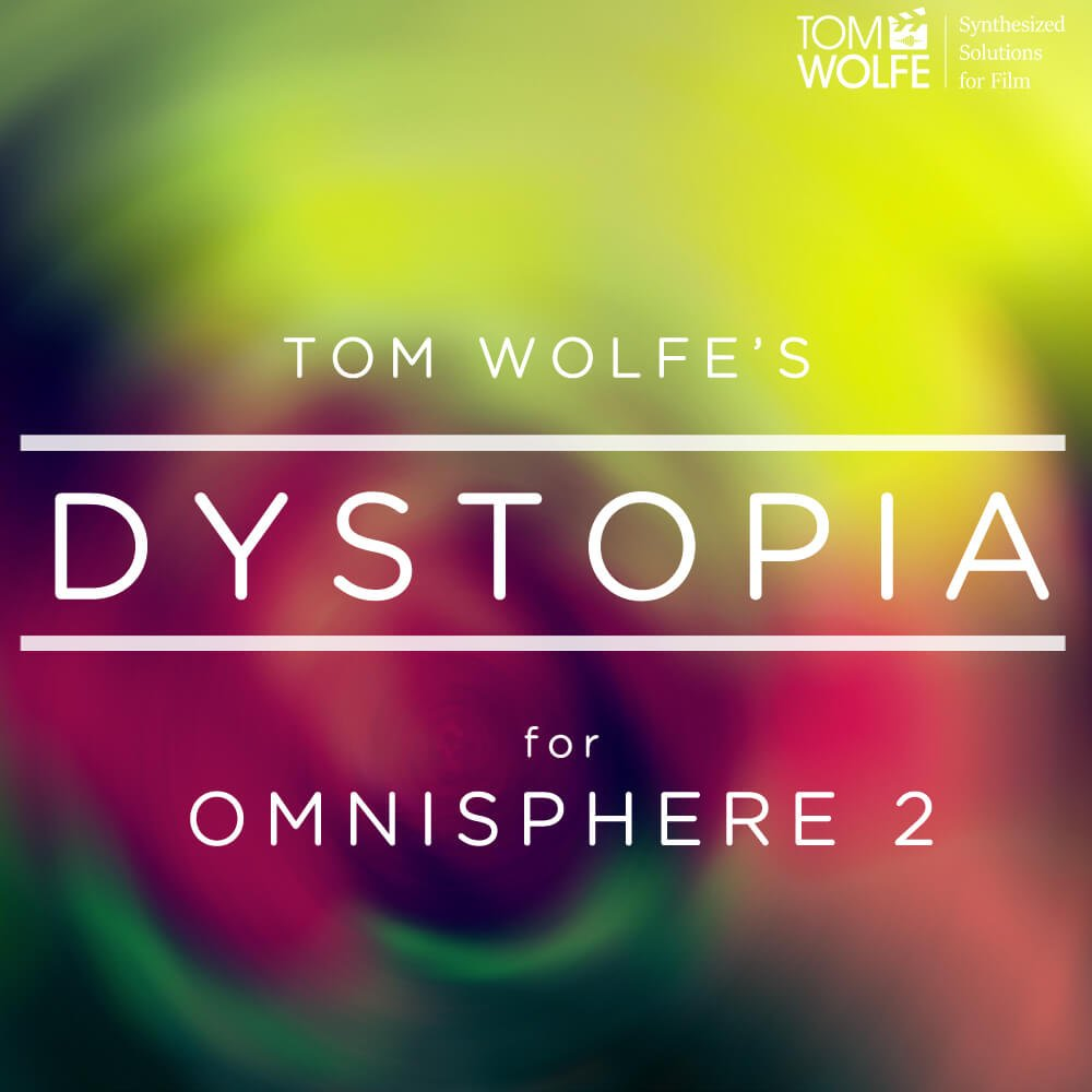 Tom Wolfe releases Dystopia sound library for Spectrasonics Omnisphere 2