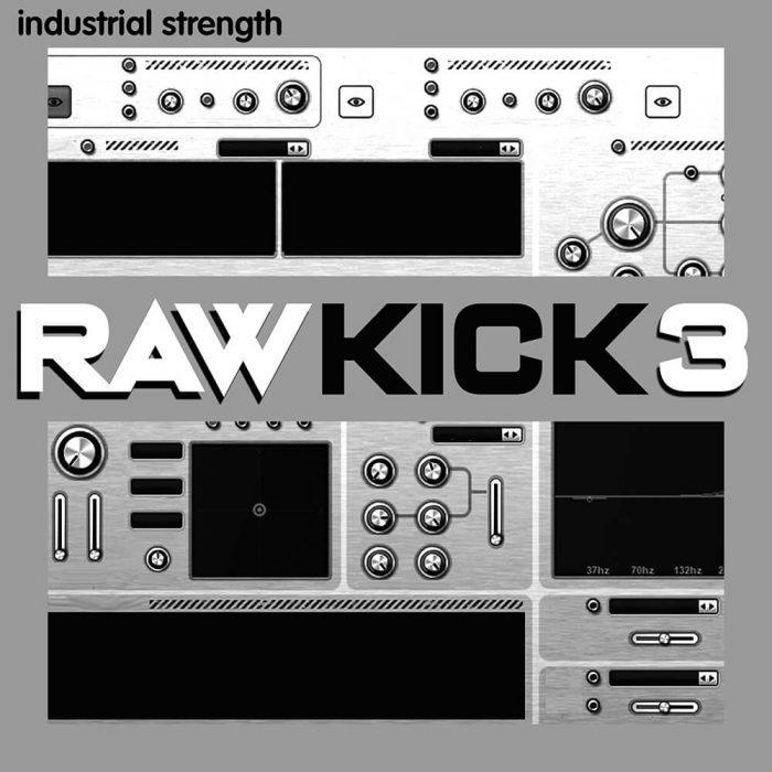 Industrial Strength Raw Kick 3
