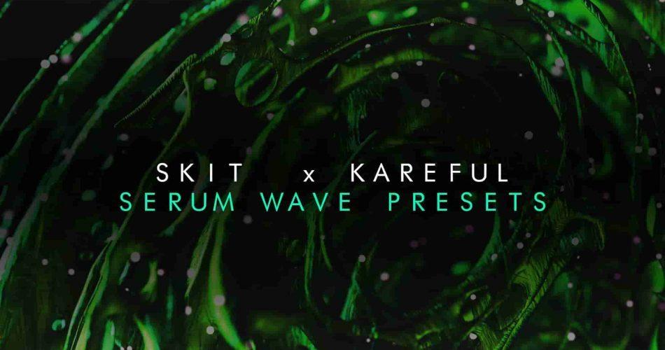 Komorebi Skit & Kareful Serum Wave Presets