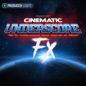 Producer Loops Cinematic Underscore FX