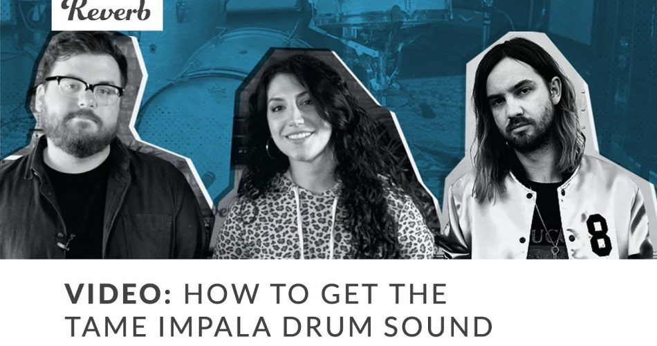 Reverb How to get the Tame Impala drum sound