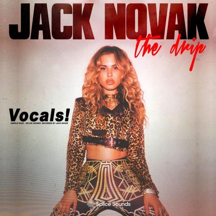 Splice Jack Novak The Drip Vocals