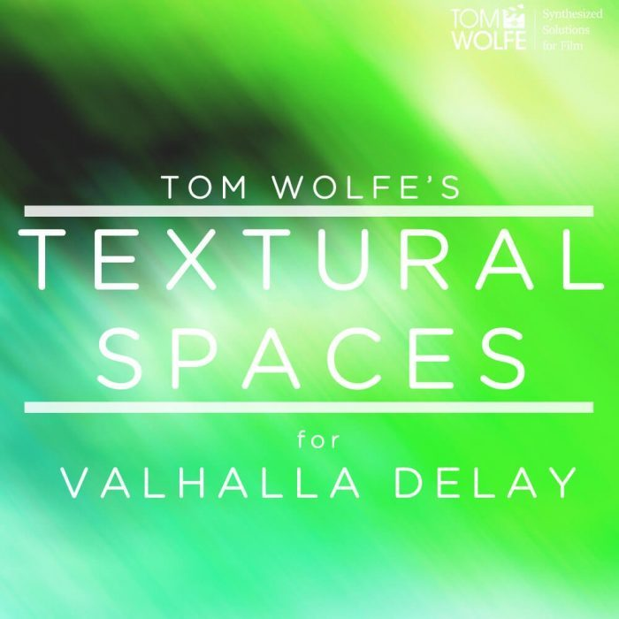 Tom Wolfe Textural Spaces