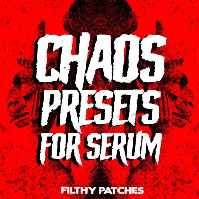 Filthy Patches Chaos Presets for Serum