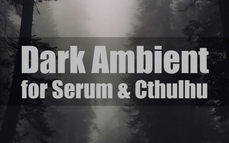 Glitchedtones Dark Ambient Serum Cthulhu