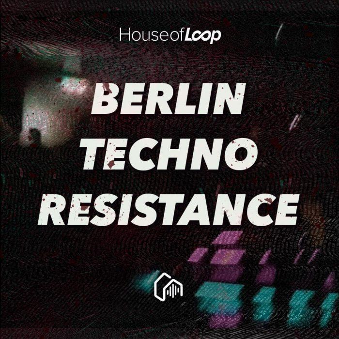 House of Loop Berlin Techno Resistance