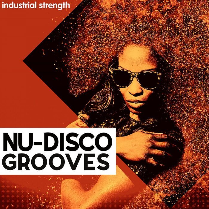 Industrial Strength Nu Disco Grooves