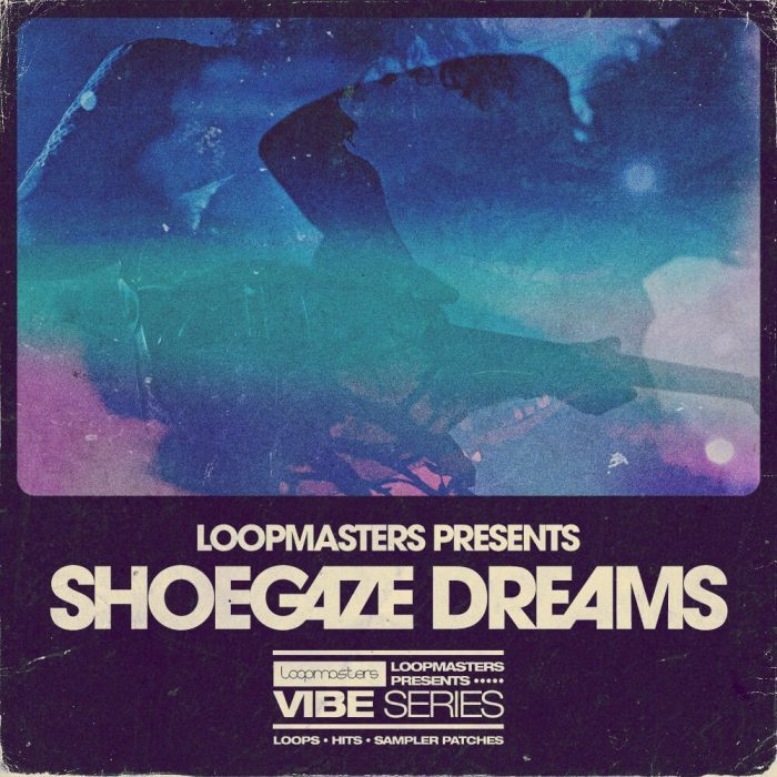 Loopmasters Shoegaze Dreams
