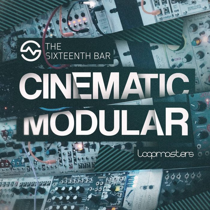Loopmasters Sixteenth Bar Cinematic Modular