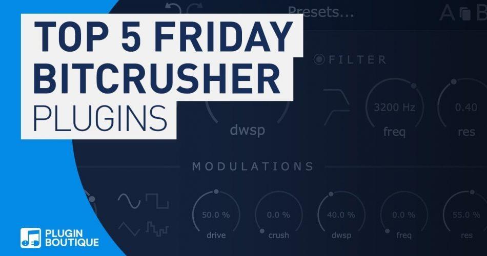 PIB Top 5 Friday Bitcrusher plugins
