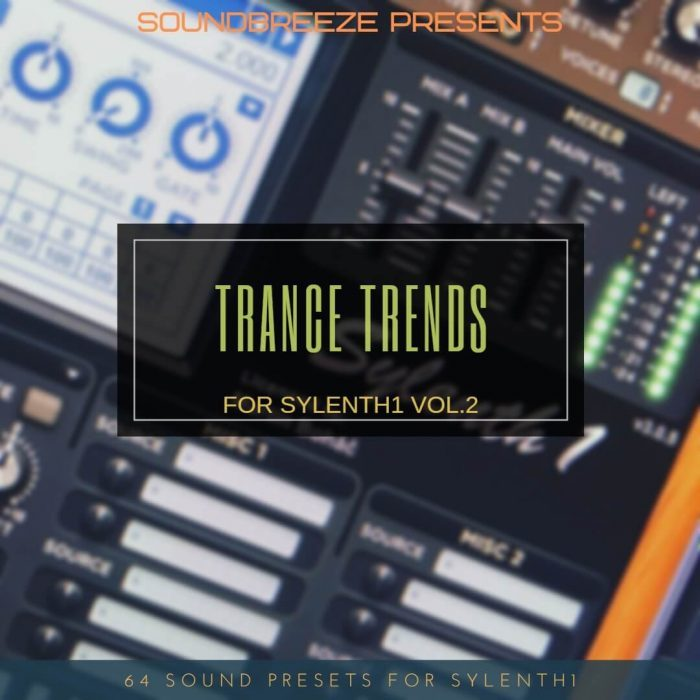 Soundbreeze Trance Trends For Sylenth1 Vol 2