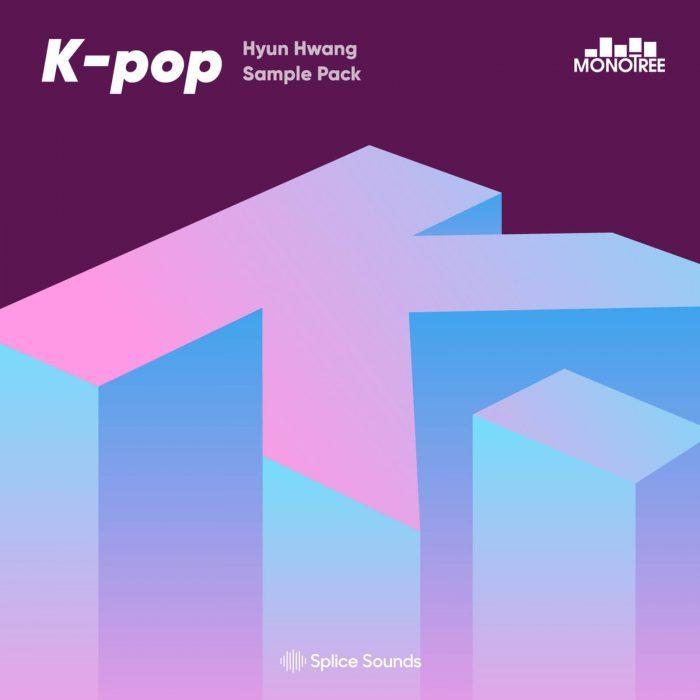 Splice Monotree K Pop Hyun Hwang