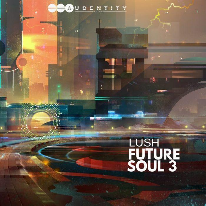 Audentity Records Lush Future Soul 3