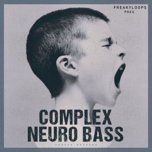 Freaky Loops Complex Neuro Bass