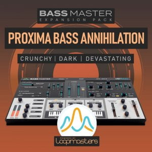 Loopmasters Bass Master Proxima Bass Annihilation