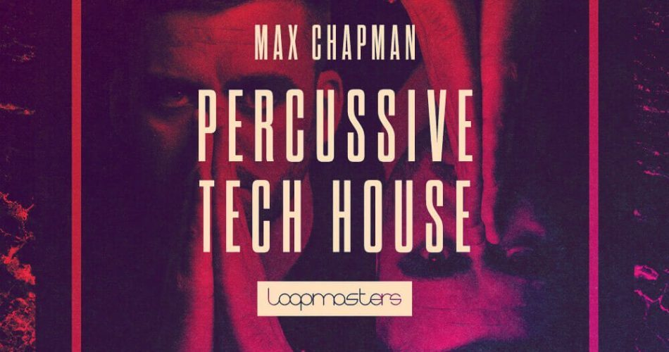 Loopmasters Max Chapman Percussive Tech House