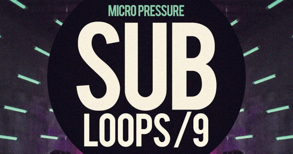 Micro Pressure Sub Loops 9