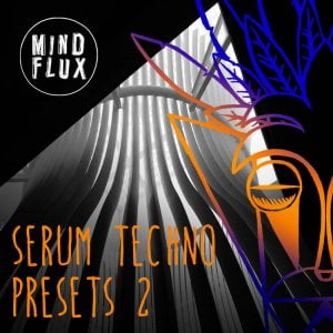 Mind Flux Serum Techno Presets 2