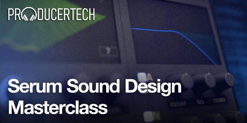 Producertech Serum Sound Design Masterclass feat