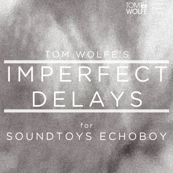 Tom Wolfe Imperfect Delays