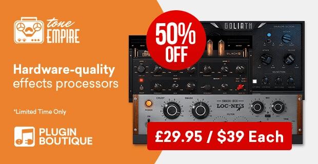 Tone Empire Sale: Loc-Ness, Goliath & Black Q plugins 50% OFF