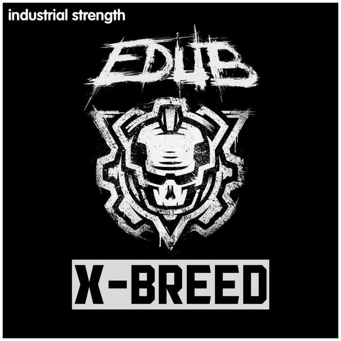 Industrial Strength e Dub X Breed