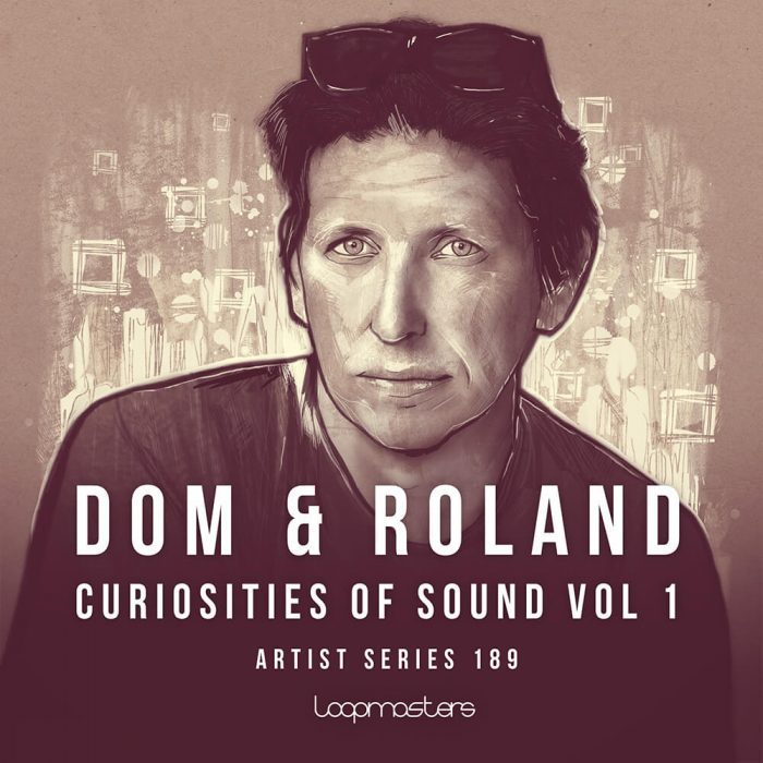 Loopmaster Dom & Roland Curiosities of Sound