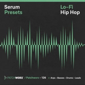 Patchworx LoFi Hip Hop for Serum